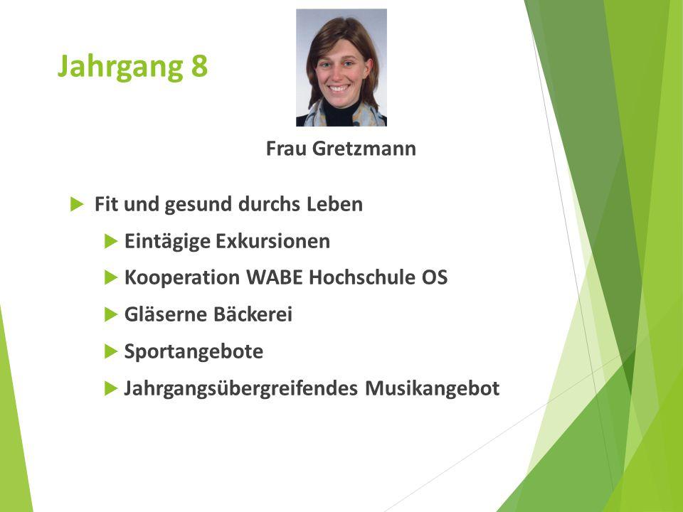 Jahrgang 8 Frau Gretzmann Fit und gesund durchs Leben