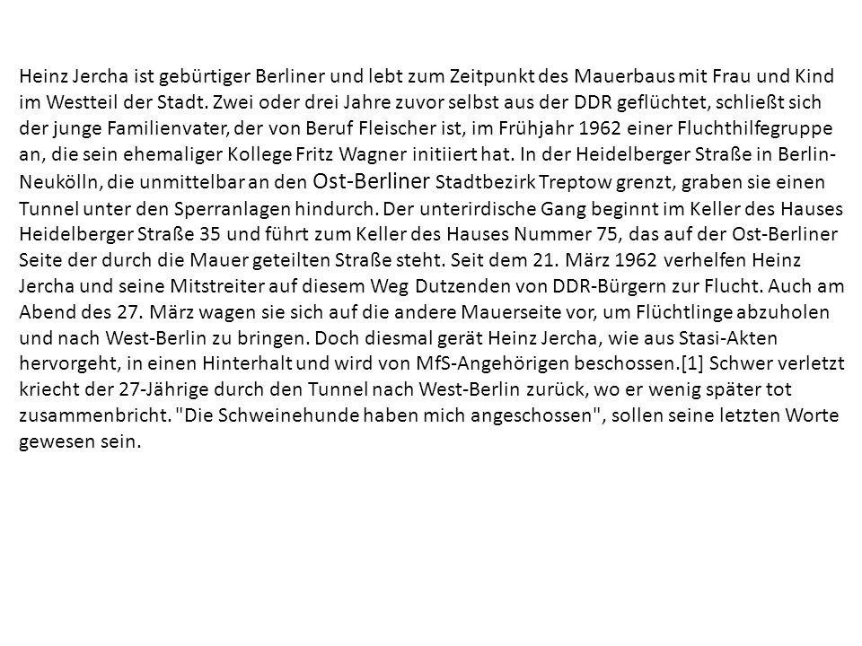 Heinz Jercha ist gebürtiger Berliner und lebt zum Zeitpunkt des Mauerbaus mit Frau und Kind im Westteil der Stadt.