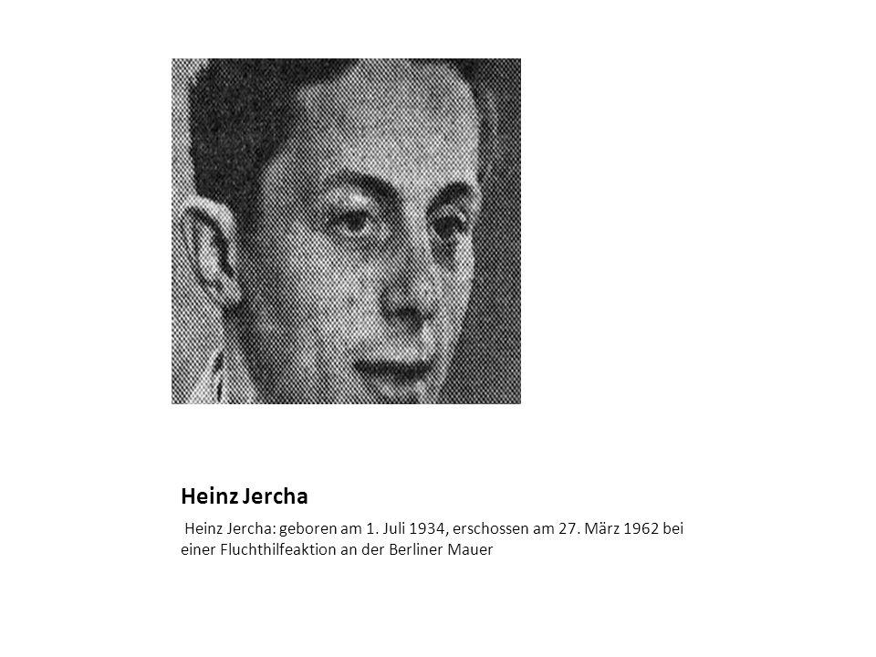 Heinz Jercha Heinz Jercha: geboren am 1. Juli 1934, erschossen am 27.