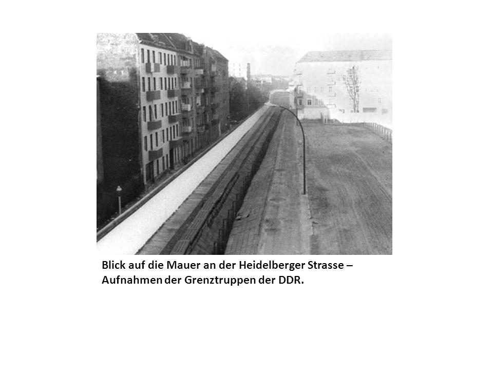 Blick auf die Mauer an der Heidelberger Strasse – Aufnahmen der Grenztruppen der DDR.