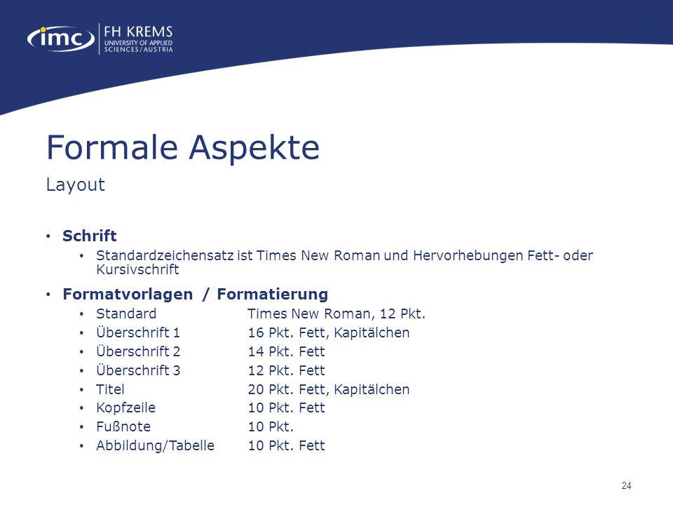 Formale Aspekte Layout Schrift Formatvorlagen / Formatierung
