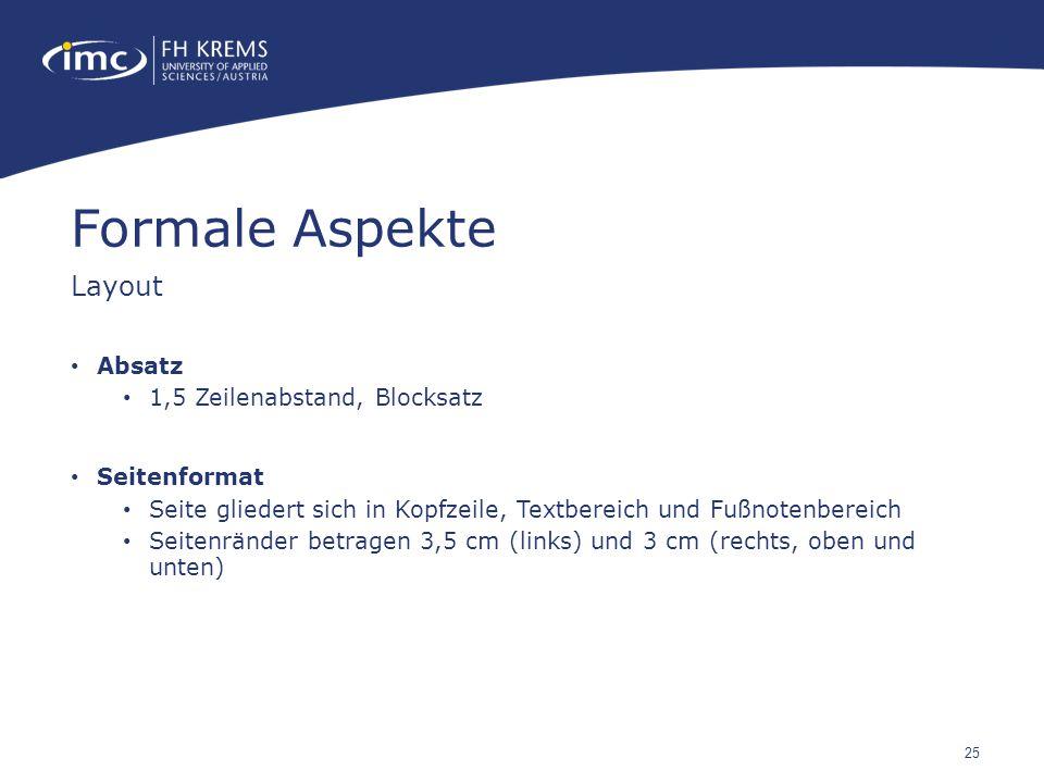 Formale Aspekte Layout Absatz 1,5 Zeilenabstand, Blocksatz