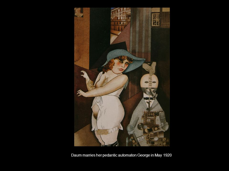 Daum marries her pedantic automaton George in May 1920