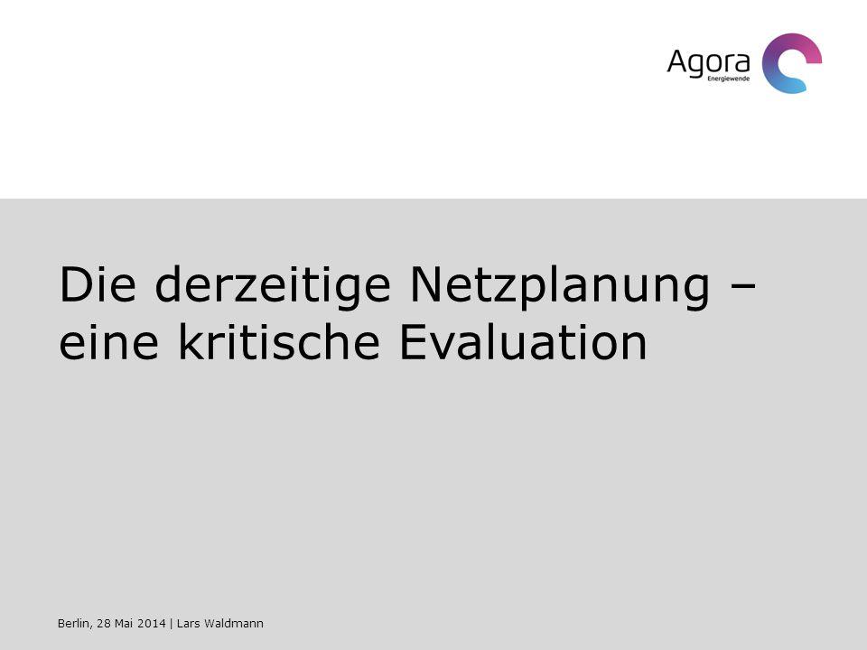 Die derzeitige Netzplanung – eine kritische Evaluation