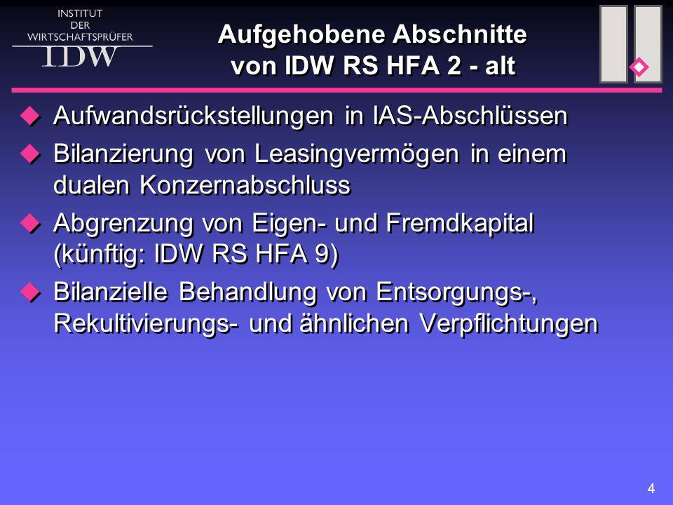 Aufgehobene Abschnitte von IDW RS HFA 2 - alt