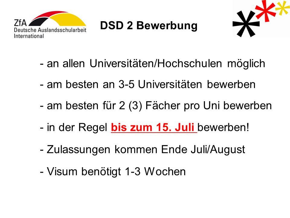 DSD 2 Bewerbung - an allen Universitäten/Hochschulen möglich. - am besten an 3-5 Universitäten bewerben.