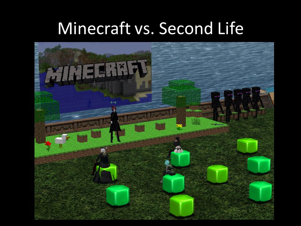 Minecraft vs. Second Life