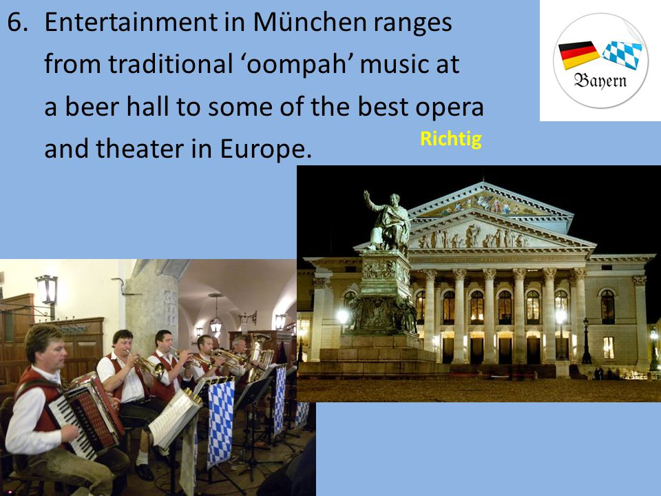Entertainment in München ranges from traditional 'oompah' music at