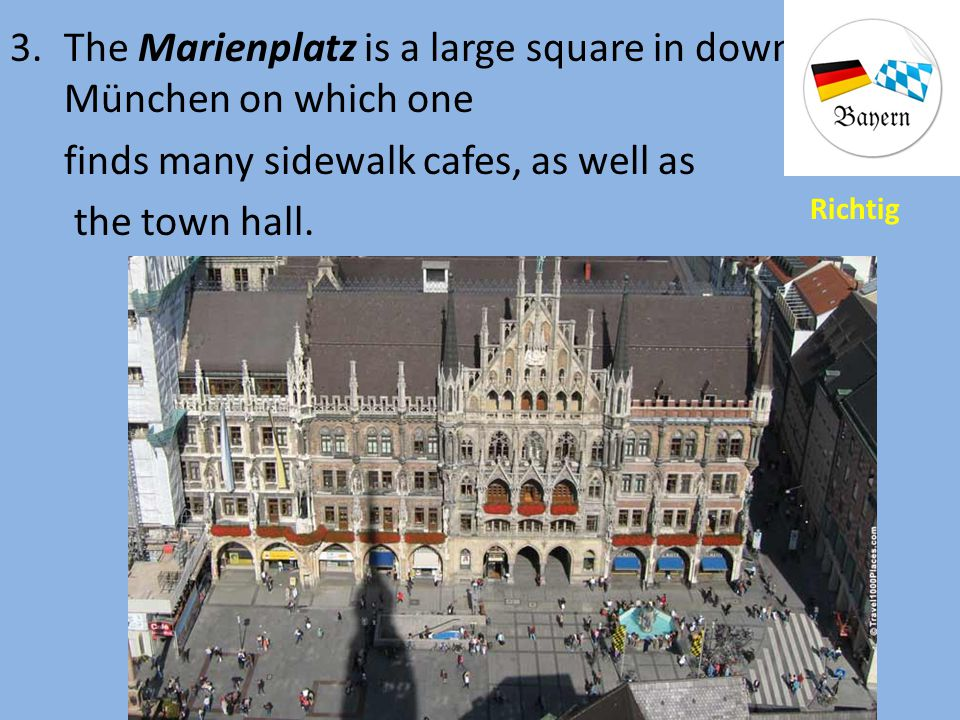 The Marienplatz is a large square in downtown München on which one