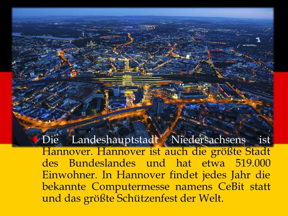 Die Landeshauptstadt Niedersachsens ist Hannover