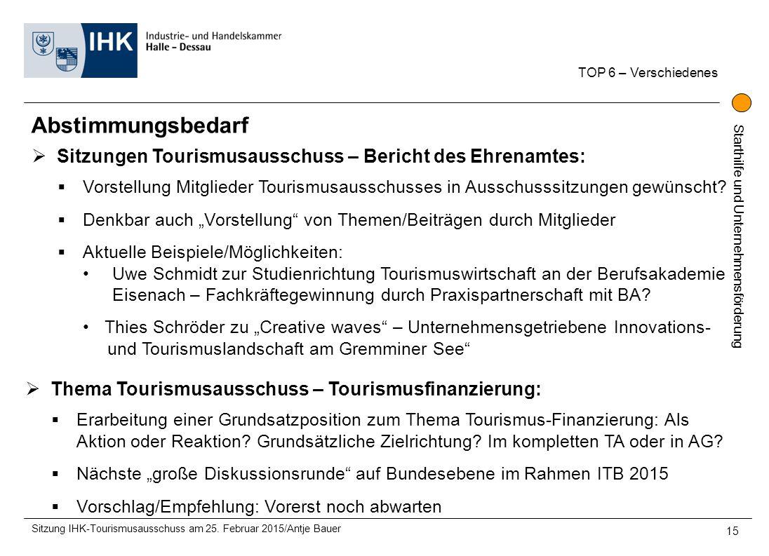 TOP 6 – Verschiedenes Abstimmungsbedarf. Sitzungen Tourismusausschuss – Bericht des Ehrenamtes: