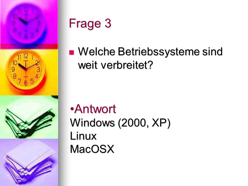 Antwort Windows (2000, XP) Linux MacOSX