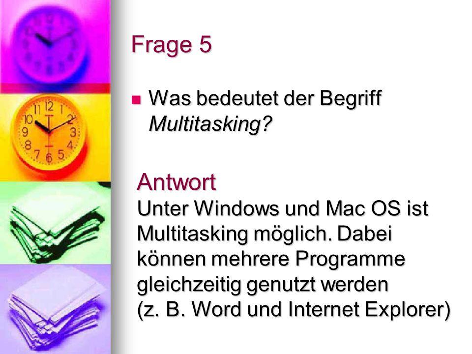 Frage 5 Was bedeutet der Begriff Multitasking