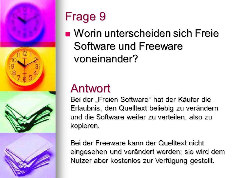 Frage 9 Worin unterscheiden sich Freie Software und Freeware voneinander