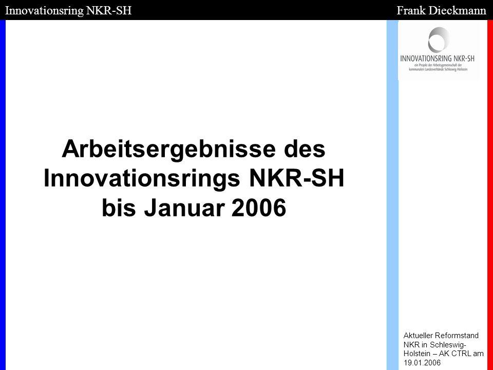 Arbeitsergebnisse des Innovationsrings NKR-SH bis Januar 2006