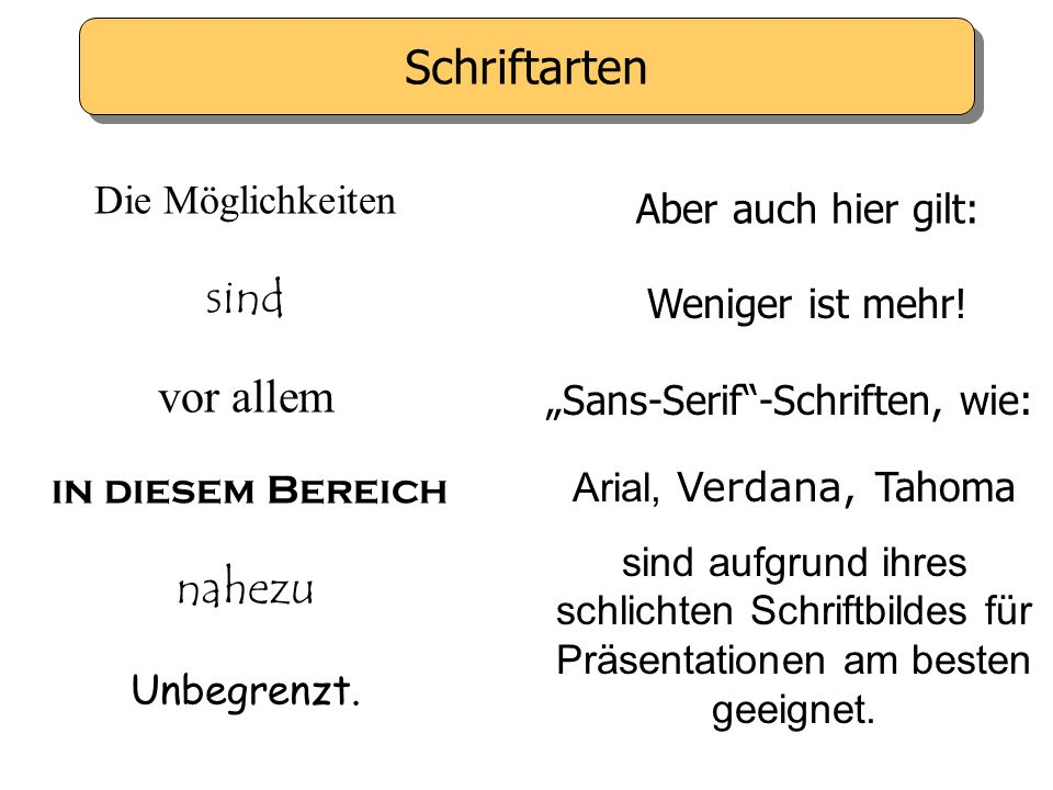"""Sans-Serif -Schriften, wie:"