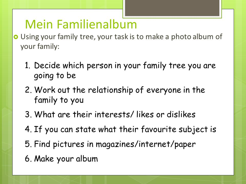 Mein Familienalbum Using your family tree, your task is to make a photo album of your family: