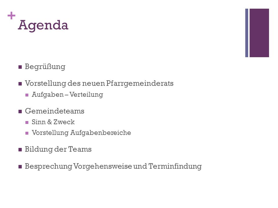 Agenda Begrüßung Vorstellung des neuen Pfarrgemeinderats Gemeindeteams