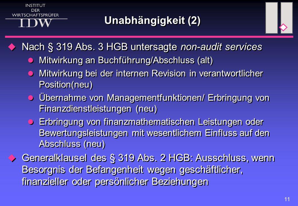 Unabhängigkeit (2) Nach § 319 Abs. 3 HGB untersagte non-audit services