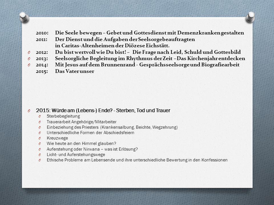 2011: Der Dienst und die Aufgaben der Seelsorgebeauftragten