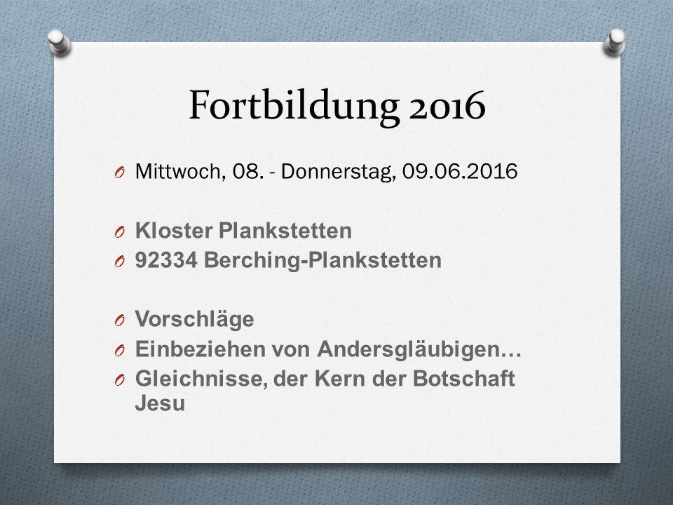 Fortbildung 2016 Mittwoch, 08. - Donnerstag, 09.06.2016