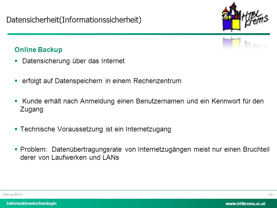 Online Backup Datensicherung über das Internet. erfolgt auf Datenspeichern in einem Rechenzentrum.