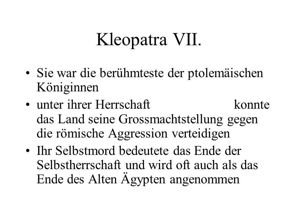 Kleopatra VII. Sie war die berühmteste der ptolemäischen Königinnen