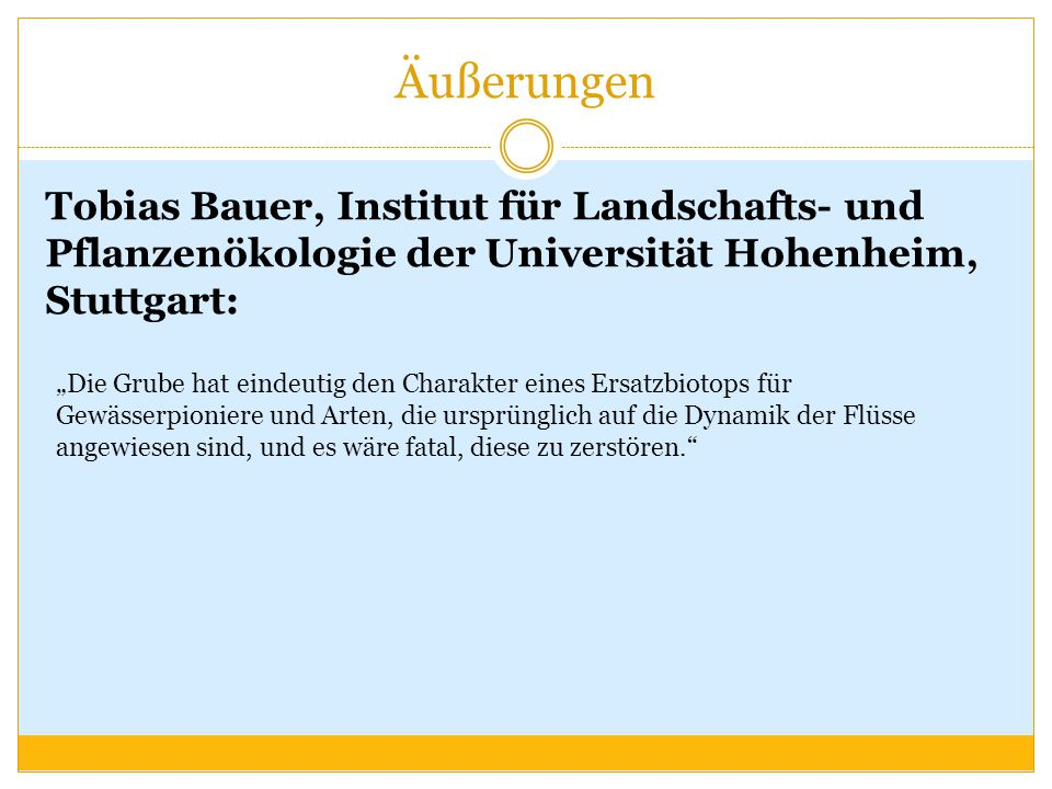 Äußerungen Tobias Bauer, Institut für Landschafts- und Pflanzenökologie der Universität Hohenheim, Stuttgart: