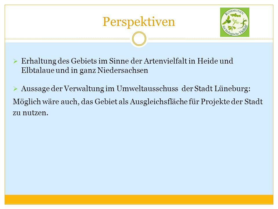 Perspektiven Erhaltung des Gebiets im Sinne der Artenvielfalt in Heide und Elbtalaue und in ganz Niedersachsen.