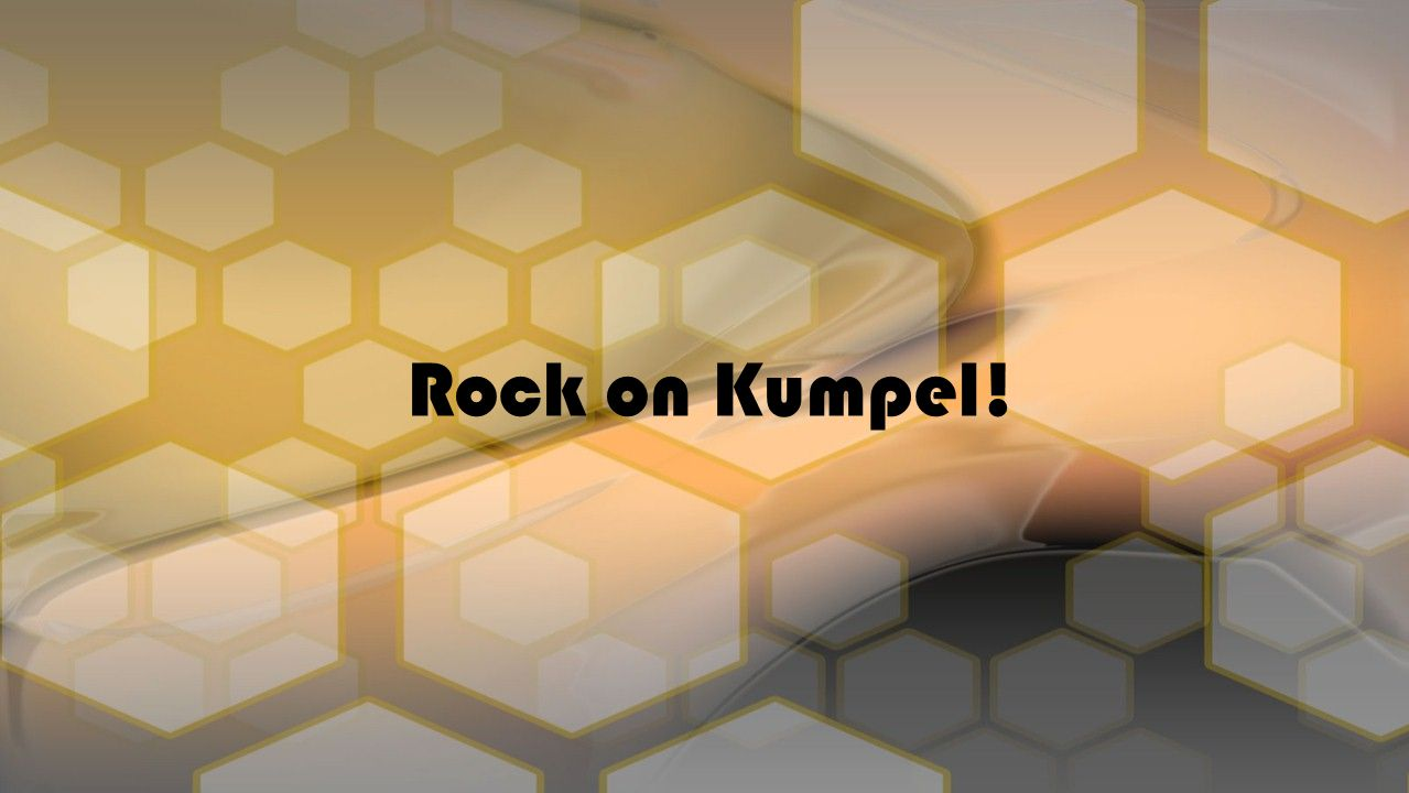 Rock on Kumpel!