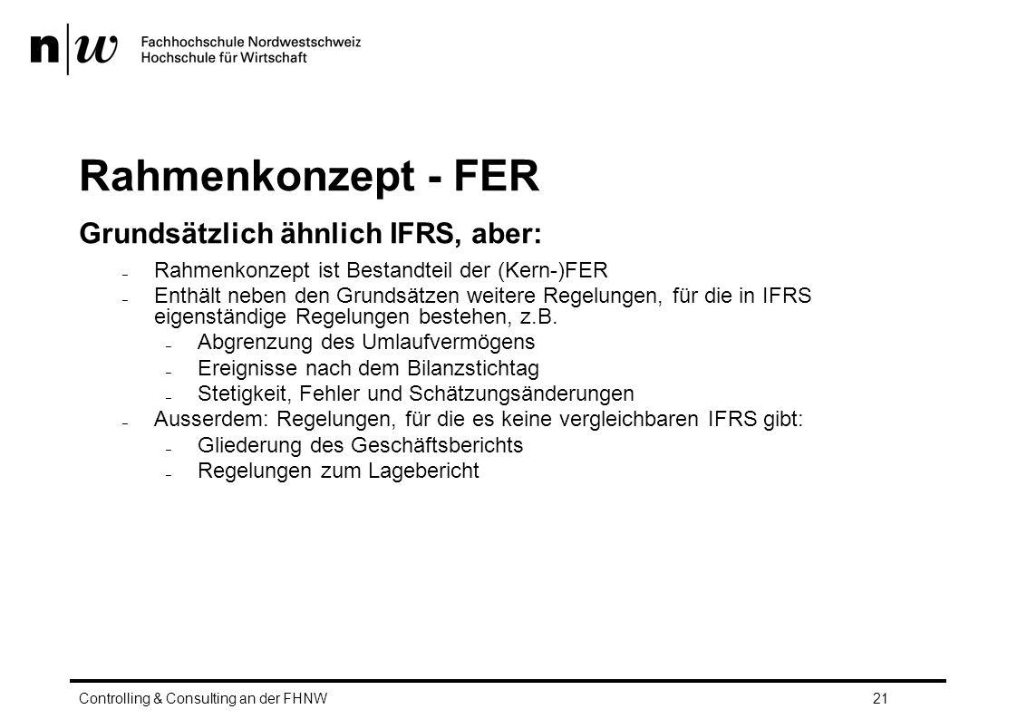 Rahmenkonzept - FER Grundsätzlich ähnlich IFRS, aber: