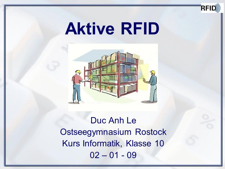 Aktive RFID Duc Anh Le Ostseegymnasium Rostock