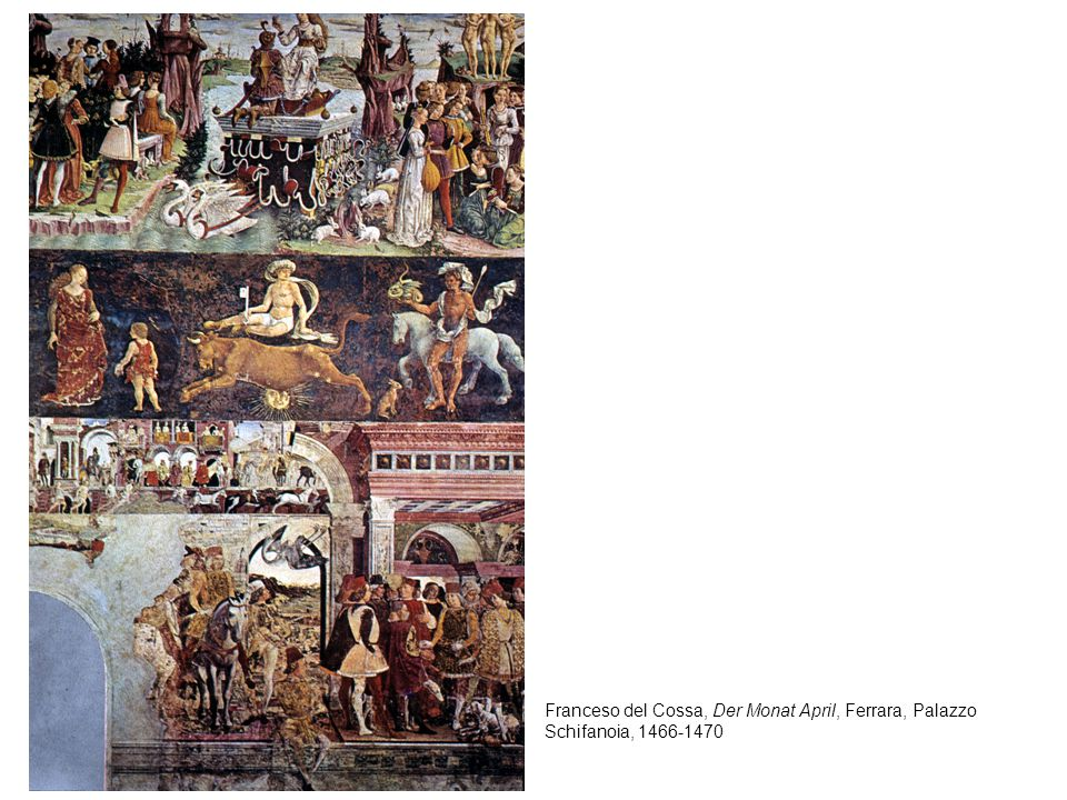 Franceso del Cossa, Der Monat April, Ferrara, Palazzo Schifanoia, 1466-1470
