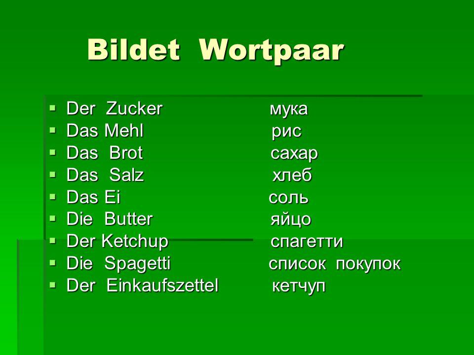 Bildet Wortpaar Der Zucker мука Das Mehl рис Das Brot сахар