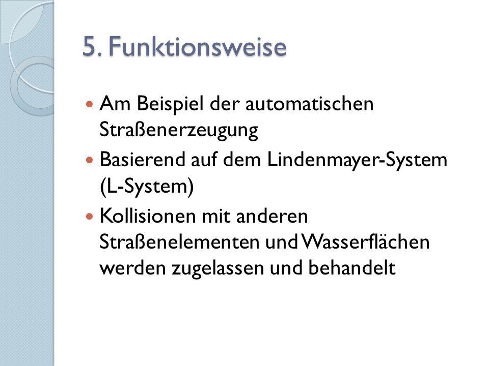 5. Funktionsweise Am Beispiel der automatischen Straßenerzeugung