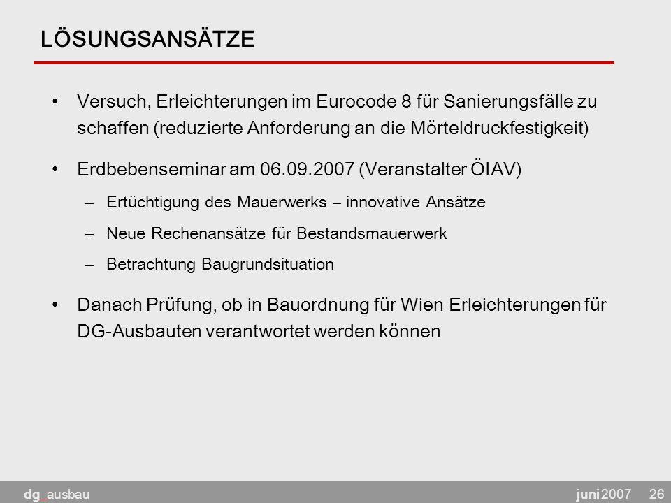 LÖSUNGSANSÄTZE Versuch, Erleichterungen im Eurocode 8 für Sanierungsfälle zu schaffen (reduzierte Anforderung an die Mörteldruckfestigkeit)