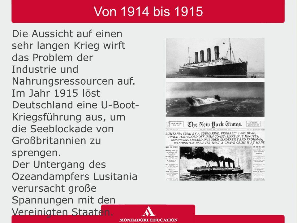 Von 1914 bis 1915 04/05/12. Die Aussicht auf einen sehr langen Krieg wirft das Problem der Industrie und Nahrungsressourcen auf.