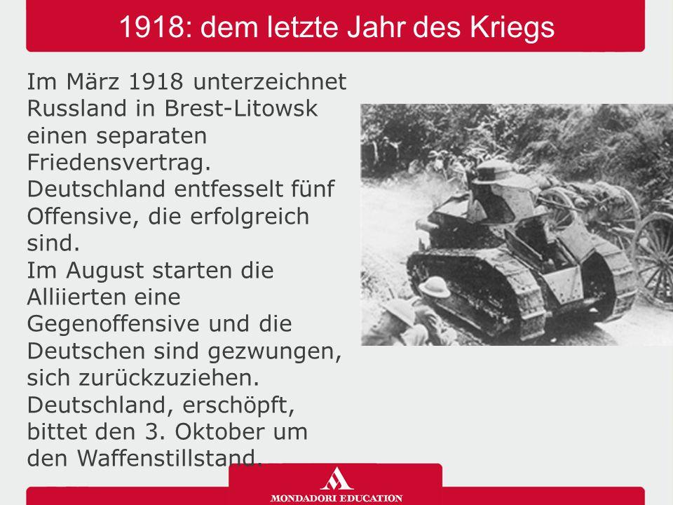 1918: dem letzte Jahr des Kriegs