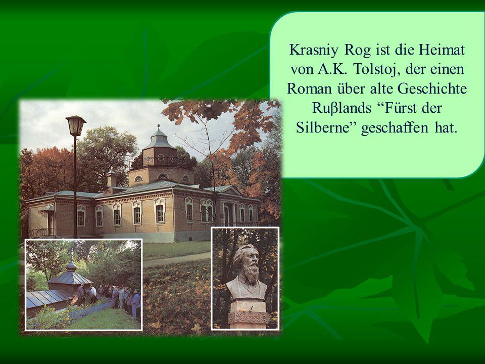 Krasniy Rog ist die Heimat von A. K