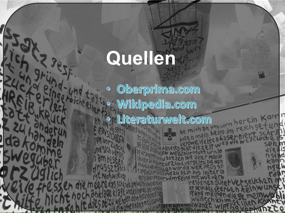 Quellen Oberprima.com Wikipedia.com Literaturwelt.com