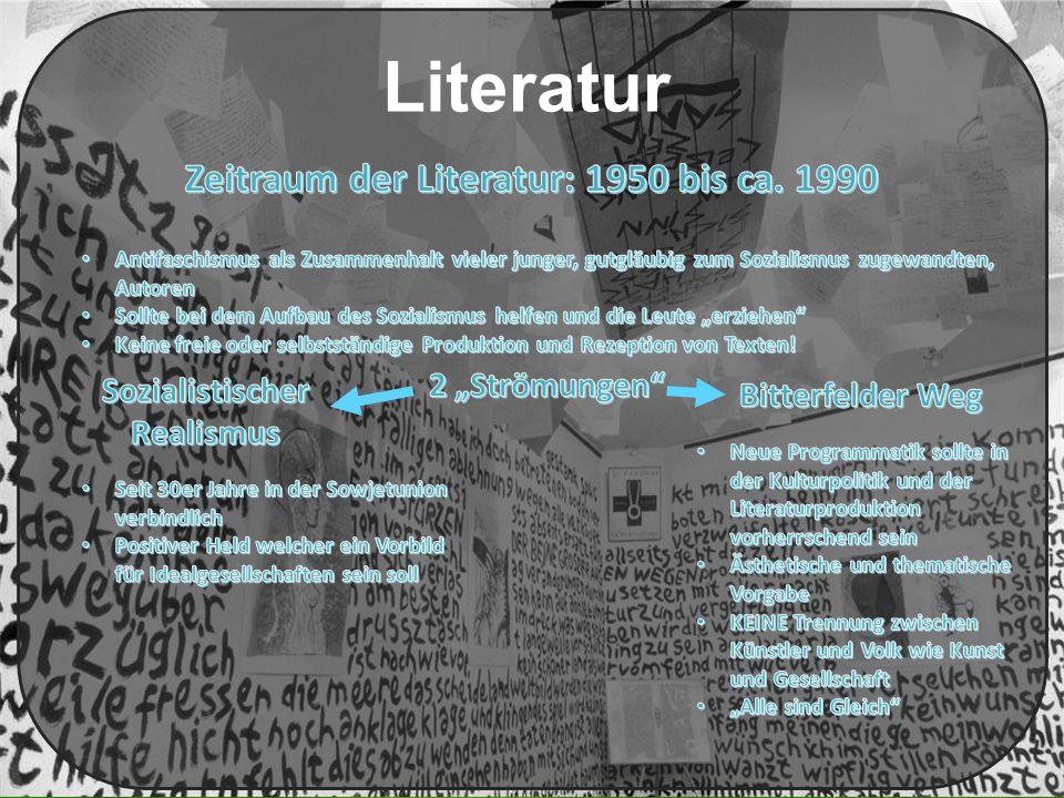 Zeitraum der Literatur: 1950 bis ca. 1990 Sozialistischer Realismus