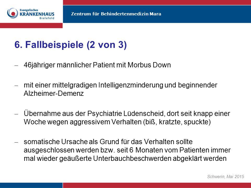 6. Fallbeispiele (2 von 3) 46jähriger männlicher Patient mit Morbus Down.