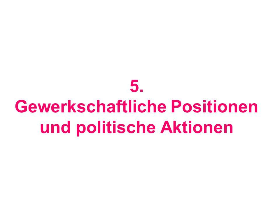 5. Gewerkschaftliche Positionen und politische Aktionen