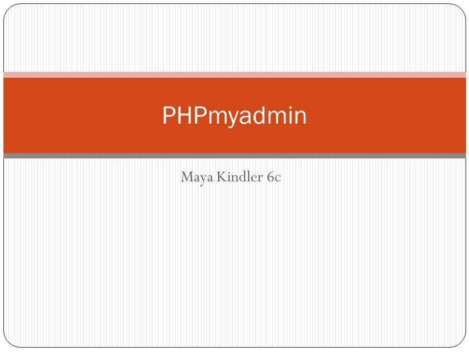 PHPmyadmin Maya Kindler 6c