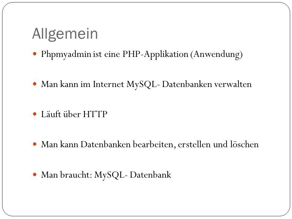 Allgemein Phpmyadmin ist eine PHP-Applikation (Anwendung)