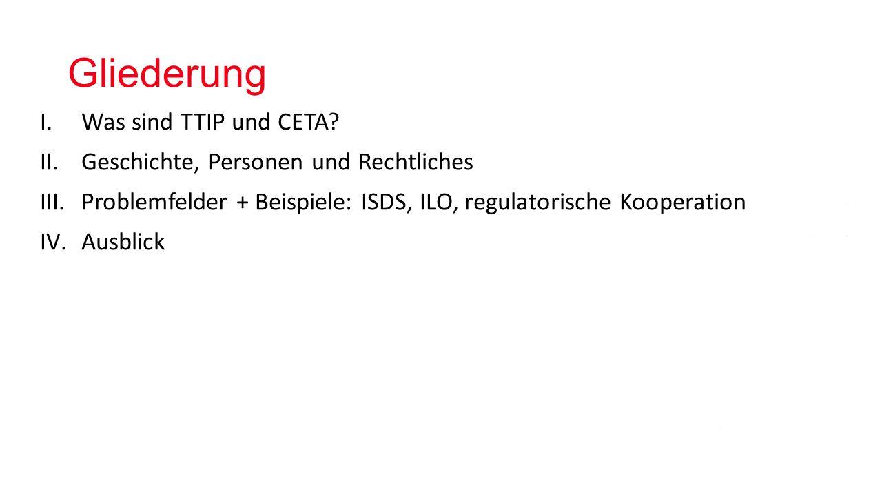 Gliederung Was sind TTIP und CETA