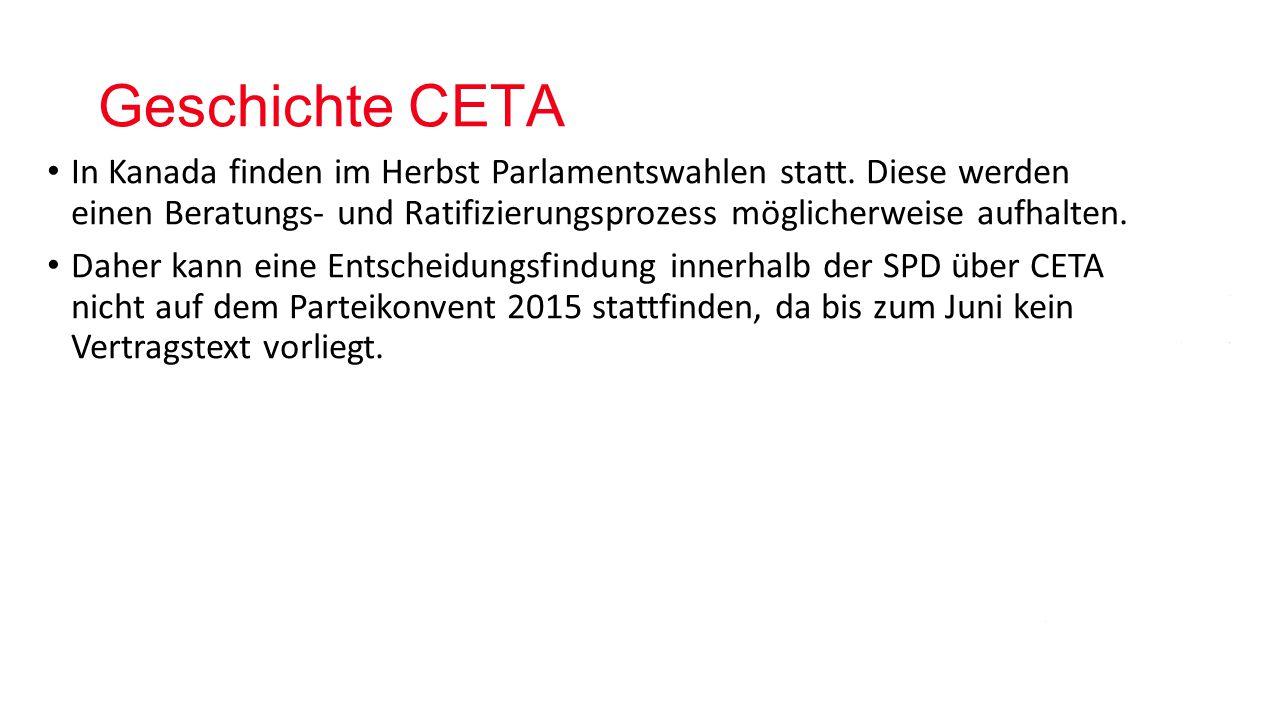 Geschichte CETA In Kanada finden im Herbst Parlamentswahlen statt. Diese werden einen Beratungs- und Ratifizierungsprozess möglicherweise aufhalten.