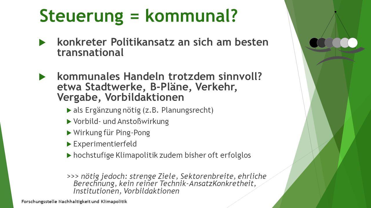 Steuerung = kommunal konkreter Politikansatz an sich am besten transnational.
