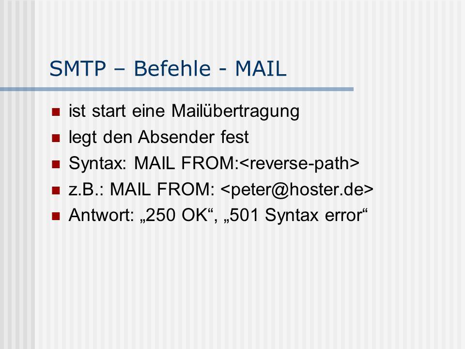 SMTP – Befehle - MAIL ist start eine Mailübertragung