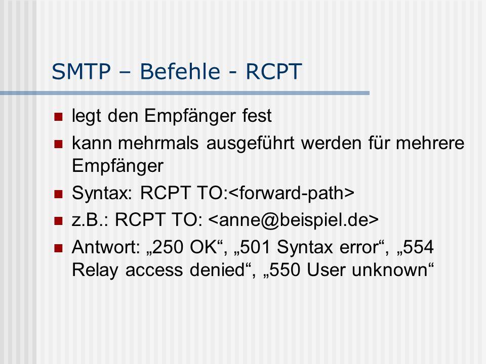 SMTP – Befehle - RCPT legt den Empfänger fest